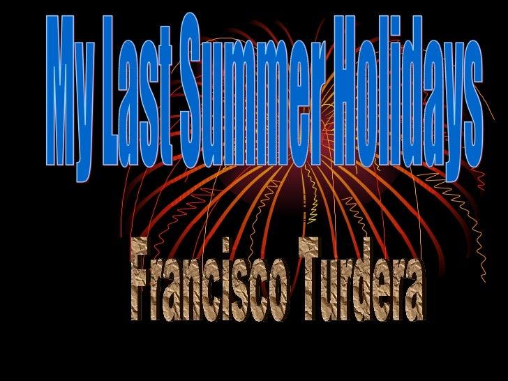 My Last Summer Holidays Francisco Turdera
