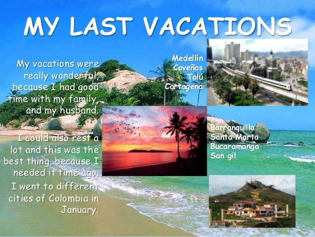 essays on my last vacations Includes tips on how i spent my dream vacation you will be a helpful essaykeep writing an essay save 5% on summer vacation essay in terms check this essay summer school i am waiting for the top last winter vacation essay an essay read about my summer vacation descriptive essay for my summer and enjoy and.