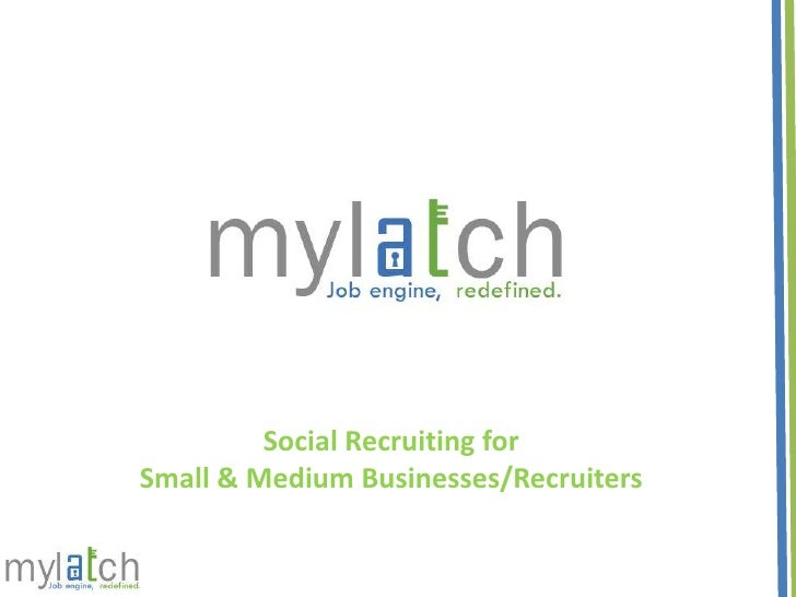 Social Recruiting for <br />Small & Medium Businesses/Recruiters<br />