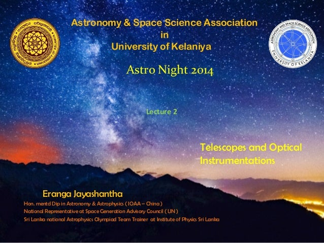Astronomy & Space Science Association  in  University of Kelaniya  Astro Night 2014  Lecture 2  Telescopes and Optical  In...