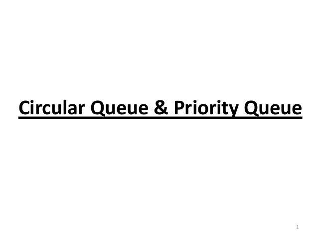 Circular Queue & Priority Queue  1