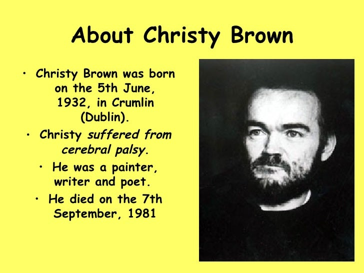 christy brown with cerebral palsy as an essay Explore biographycom's profile of christy brown, a writer with cerebral palsy who penned my left foot , which was adapted into a film starring daniel day-lewis.
