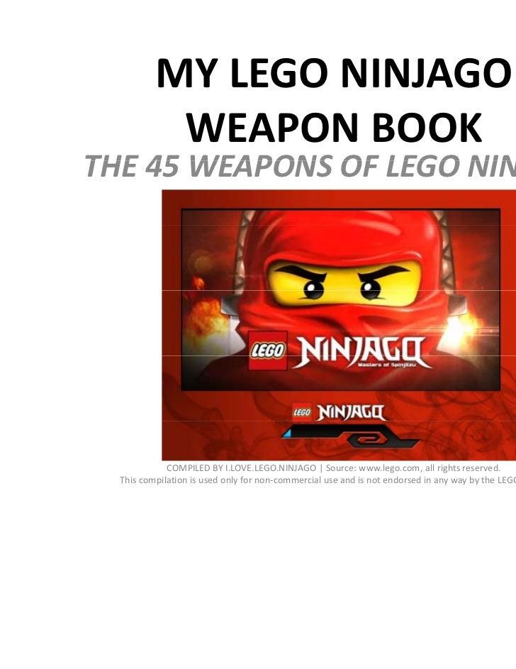 MYLEGONINJAGO           WEAPONBOOKTHE45WEAPONSOFLEGONINJAGOTHE 45 WEAPONS OF LEGO NINJAGO             COMPILEDBY...