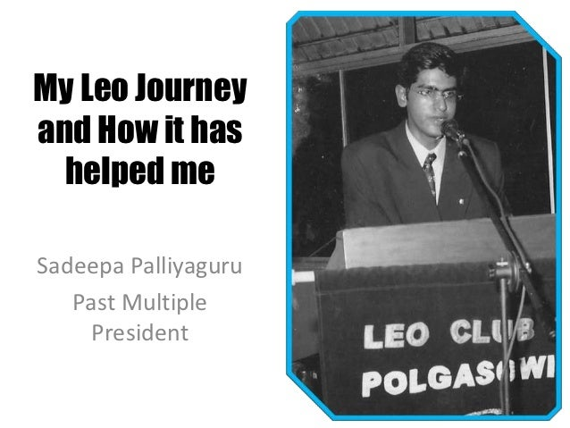 My Leo Journeyand How it has  helped meSadeepa Palliyaguru   Past Multiple     President