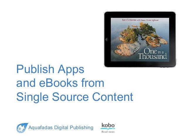 Publish Apps and eBooks from Single Source Content Aquafadas Digital Publishing
