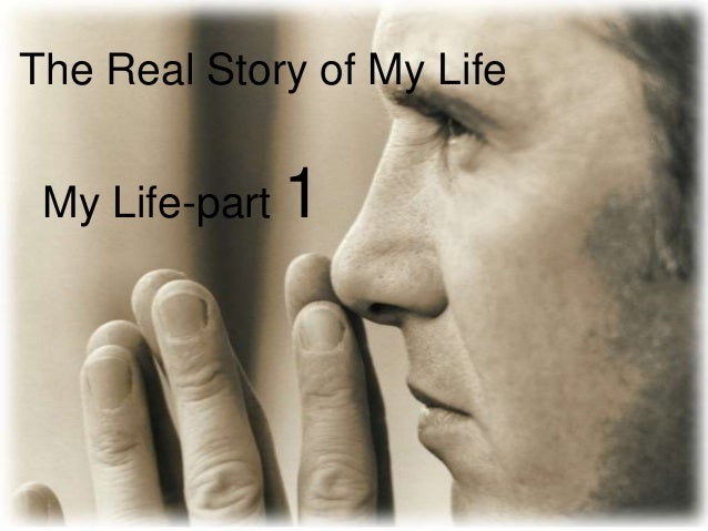 The Real Story of My Life My Life-part   1