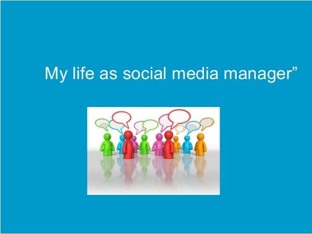 "My life as social media manager""   2      6 februari 2013 "