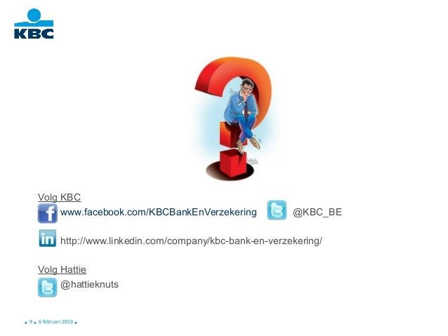 Volg KBC                 www.facebook.com/KBCBankEnVerzekering                @KBC_BE                     http://www.linke...