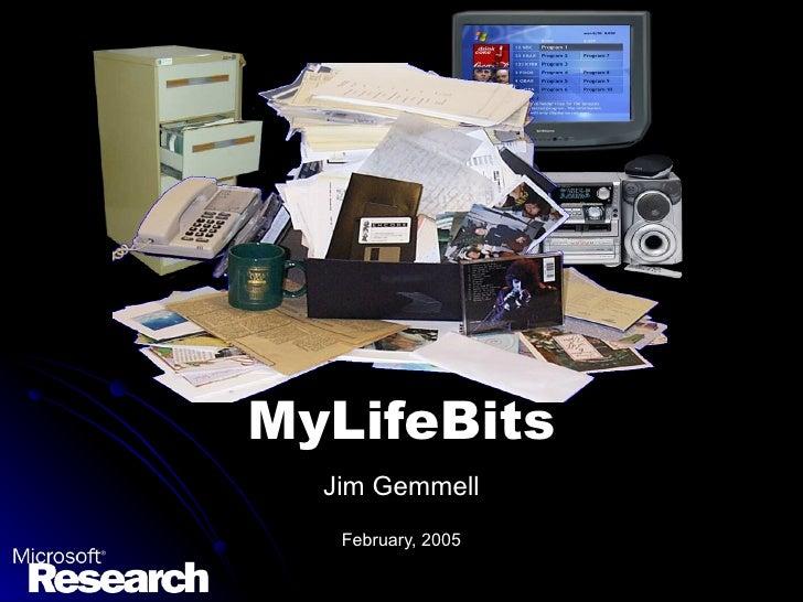 MyLifeBits Jim Gemmell February, 2005