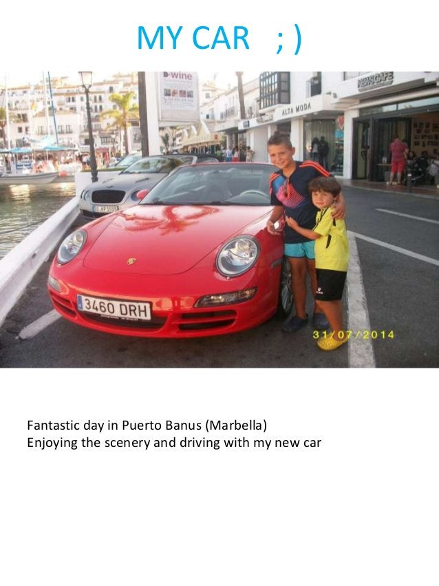 MY CAR ; ) Fantastic day in Puerto Banus (Marbella) Enjoying the scenery and driving with my new car