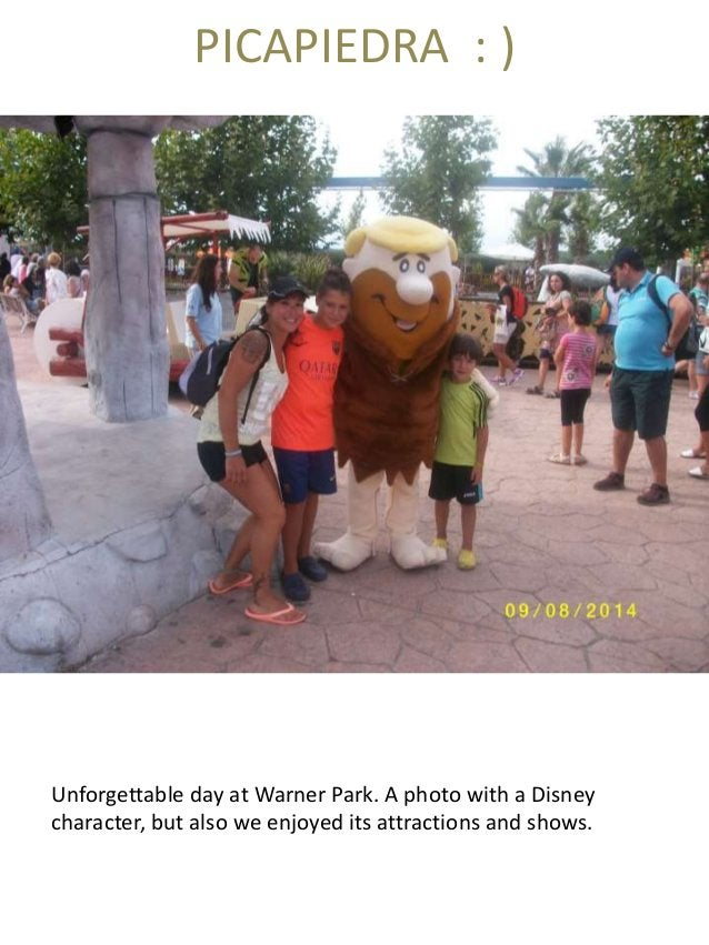 PICAPIEDRA : ) Unforgettable day at Warner Park. A photo with a Disney character, but also we enjoyed its attractions and ...