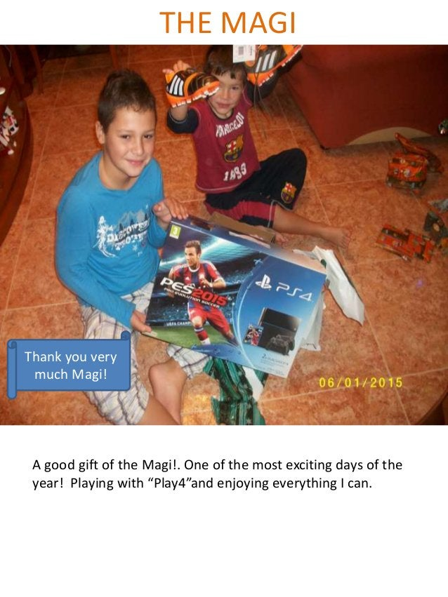 """THE MAGI A good gift of the Magi!. One of the most exciting days of the year! Playing with """"Play4""""and enjoying everything ..."""
