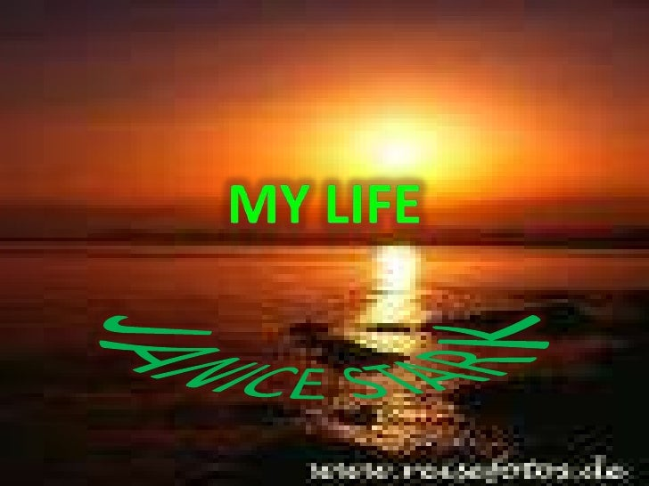 MY LIFE<br />JANICE STARK<br />