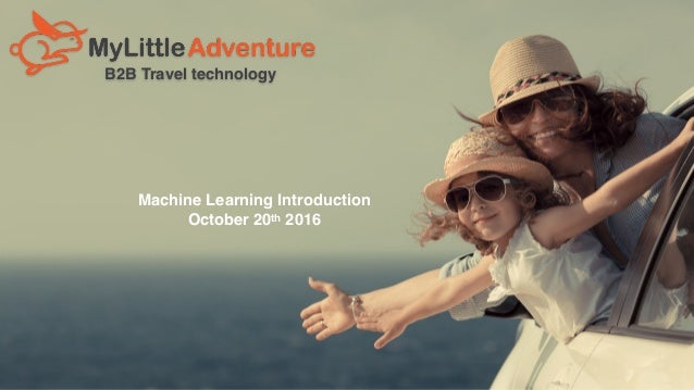B2B Travel technology Machine Learning Introduction October 20th 2016