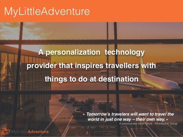 Artificial Intelligence for Travel - MyLittleAdventure / Welcome City Lab Demo Day Slide 2
