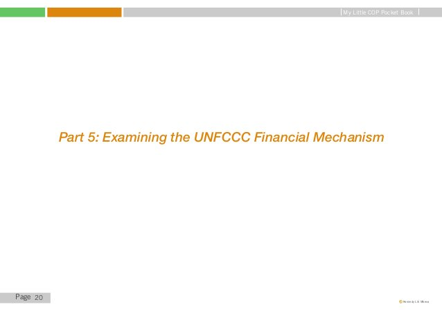 My Little COP Pocket Book   Introduction   To be honest, the UNFCCC financial mechanism is one of the most contentious iss...