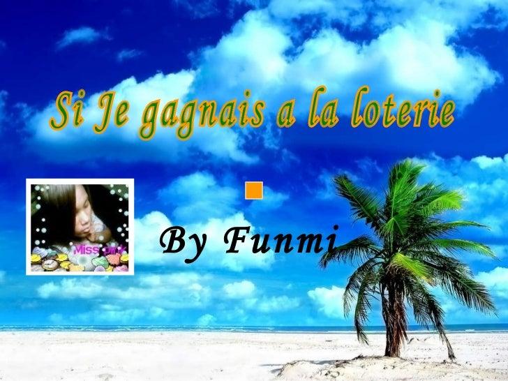 By Funmi  Si Je gagnais a la loterie