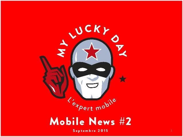 1 Mobile News #2 S e p t e m b r e 2 0 1 5