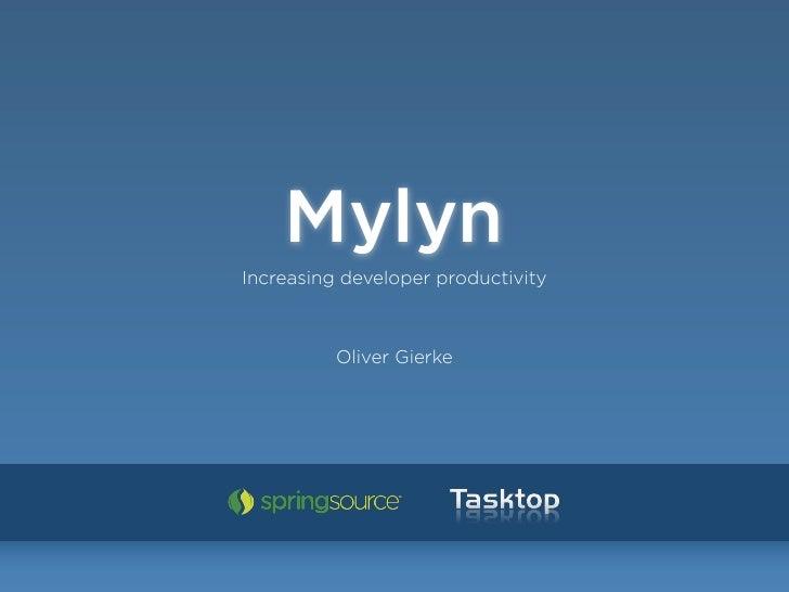 Mylyn Increasing developer productivity              Oliver Gierke