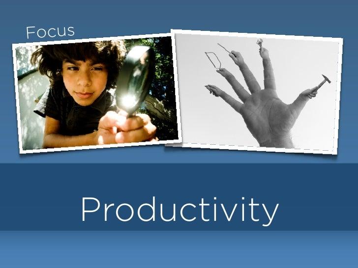 Productivity Focus             Traceability