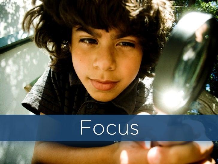 Focus?