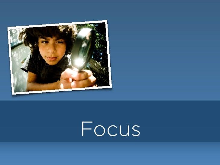 Focus             Productivity