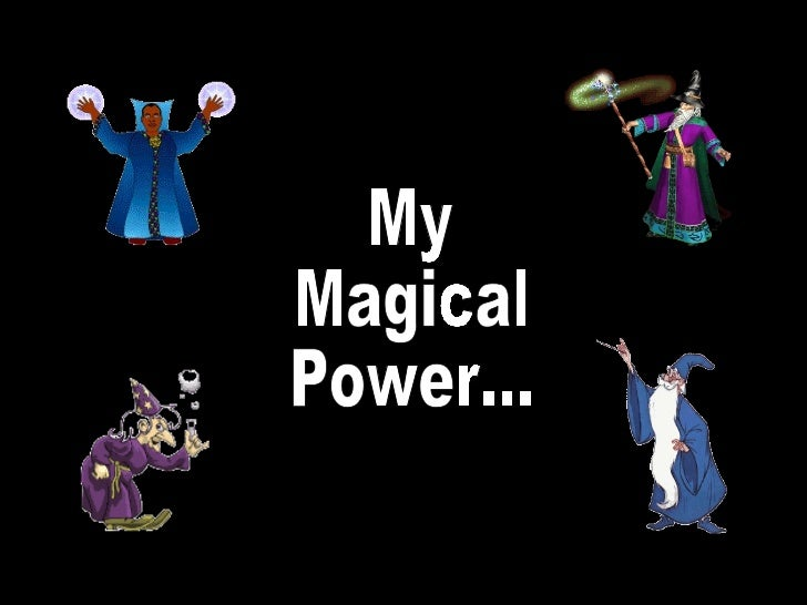 My Magical Power...