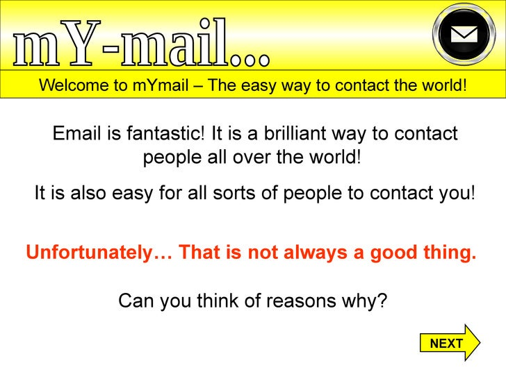 Welcome to mYmail – The easy way to contact the world! Email is fantastic! It is a brilliant way to contact people all ove...