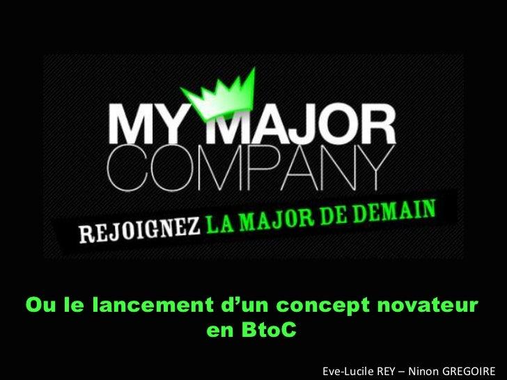 Ou le lancement d'un concept novateur              en BtoC                        Eve-Lucile REY – Ninon GREGOIRE