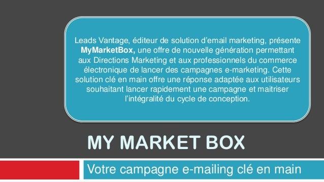 Leads Vantage, éditeur de solution d'email marketing, présente  MyMarketBox, une offre de nouvelle génération permettant a...