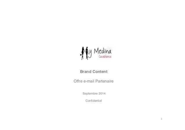 Brand Content!  !  Offre e-mail Partenaire!  Septembre 2014!  !  Confidentiel!  !  !  1