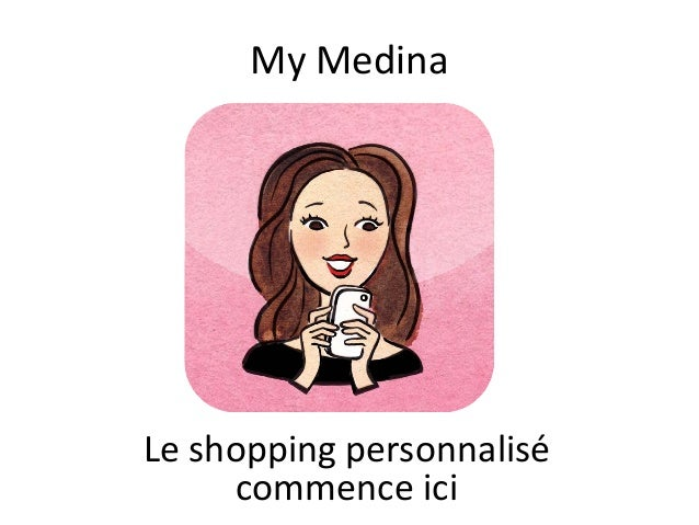My Medina  Le shopping personnalisé  commence ici