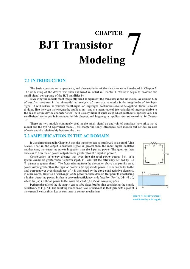a 7 CHAPTER BJT Transistor Modeling 7.1 INTRODUCTION The basic construction, appearance, and characteristics of the transi...