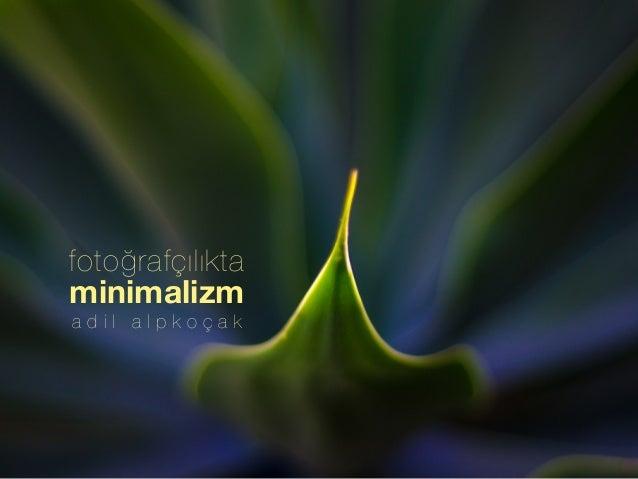 fotoğrafçılıkta Ocak 2015 Adil Alpkoçak Minimalizm a d i l a l p k o ç a k minimalizm fotoğrafçılıkta