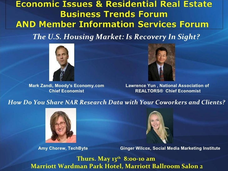 Thurs. May 13 th   8:00-10 am  Marriott Wardman Park Hotel, Marriott Ballroom Salon 2 The U.S. Housing Market: Is Recovery...
