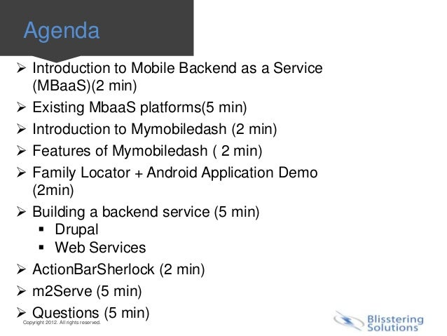 Agenda Introduction to Mobile Backend as a Service  (MBaaS)(2 min) Existing MbaaS platforms(5 min) Introduction to Mymo...