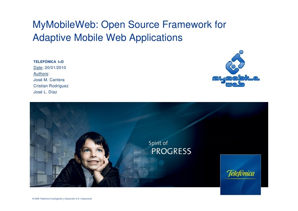 MyMobileWeb: Open Source Framework for Adaptive Mobile Web Applications   TELEFÓNICA I+D  Date: 20/01/2010  Authors:  José...