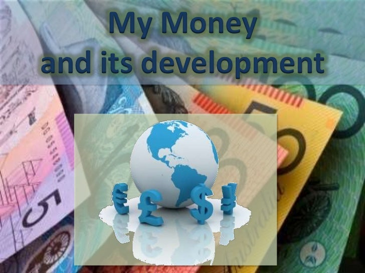 powerpoint my money and its development
