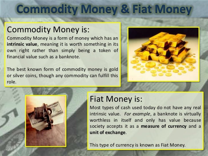 an overview of money commodity money of the car company fiat The corruption of redeemable paper money and the development of fiat money x-ray company deposits the money makes money a valuable commodity in.