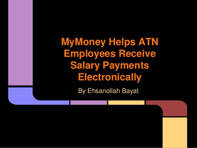 MyMoney Helps ATN Employees Receive Salary Payments Electronically By Ehsanollah Bayat