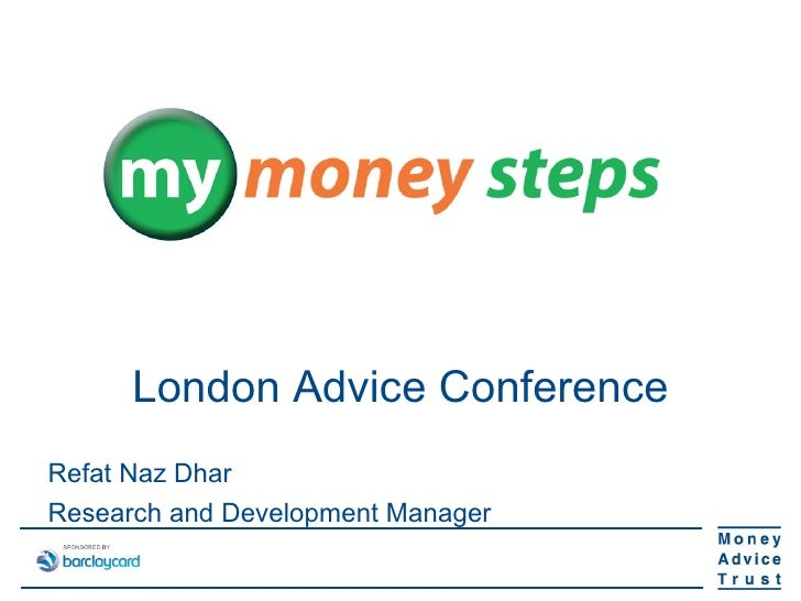 London Advice ConferenceRefat Naz DharResearch and Development Manager