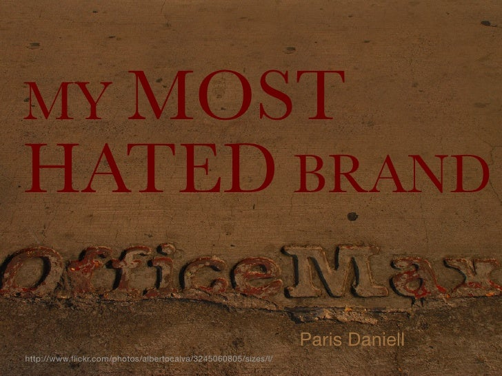 MY MOST HATED BRAND                                                                  Paris Daniell http://www.flickr.com/p...