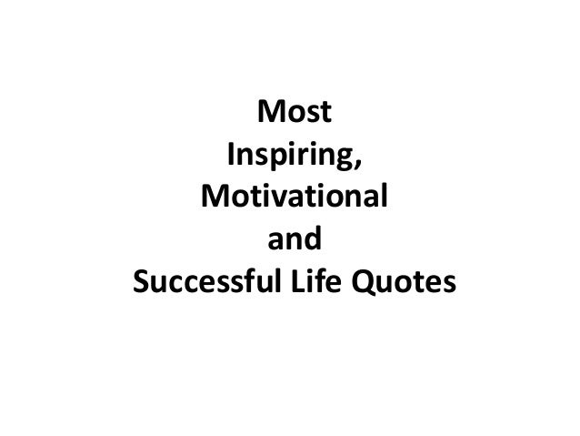 Quotes For A Successful Life Prepossessing Inspiring Motivational And Successful Life Quotes