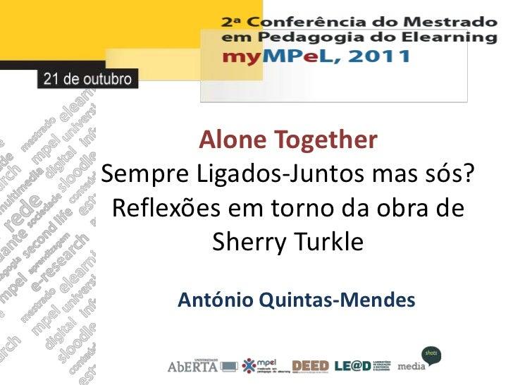 Alone TogetherSempre Ligados-Juntos mas sós? Reflexões em torno da obra de         Sherry Turkle      António Quintas-Mendes