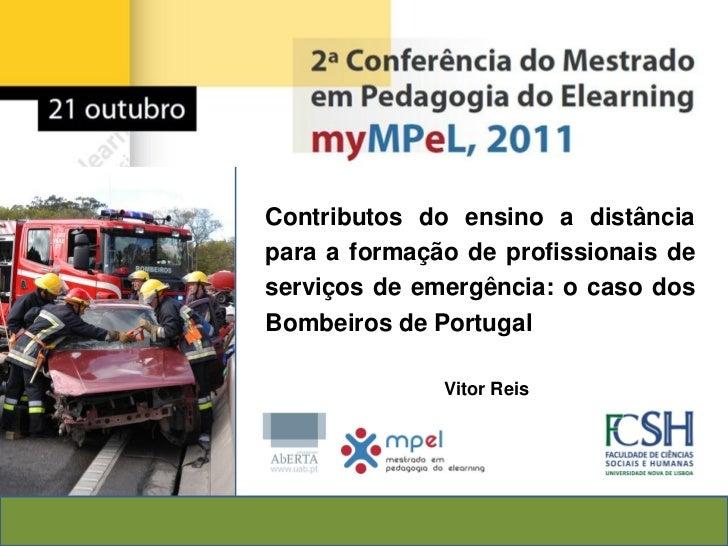 Contributos do ensino a distânciapara a formação de profissionais deserviços de emergência: o caso dosBombeiros de Portuga...