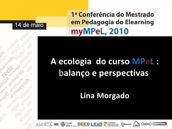 A ecologia  do curso  MP e L  :   b alanço e perspectivas  Lina Morgado
