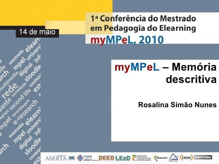 my MP e L  – Memória descritiva Rosalina Simão Nunes