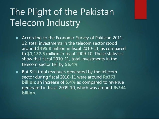 telcome industry of pakistan Telecom industry revenues stood at rs 369 billion for the 2016-17 as per  pakistan telecom authority (pta) annual report for the year 2016-17.