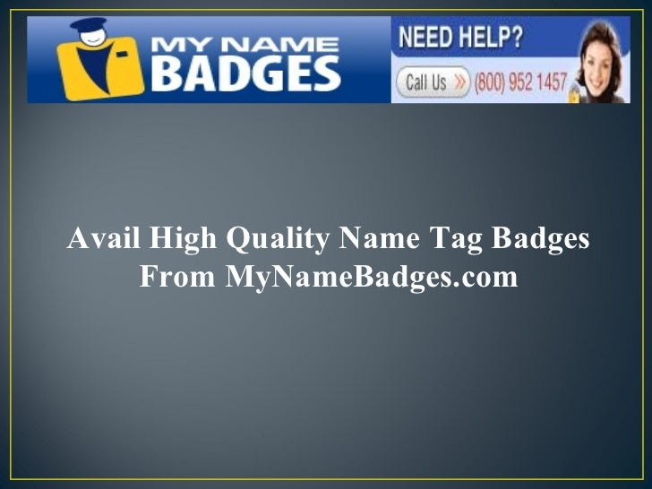 Avail High Quality Name Tag Badges From MyNameBadges.com