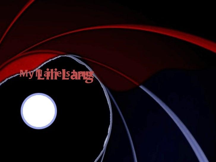 My name is Lili Lili Lang My Name is Lang Lili Lang